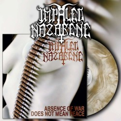 Impaled Nazarene - Absence of War Does Not Mean Peace